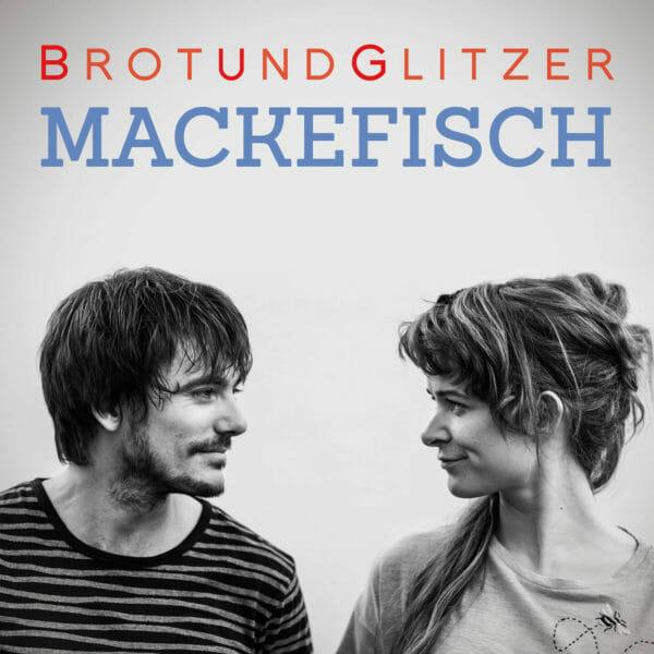 Mackefisch Album Brot und Glitzer